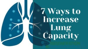 Effective Ways to Increase Your Lung Capacity Naturally